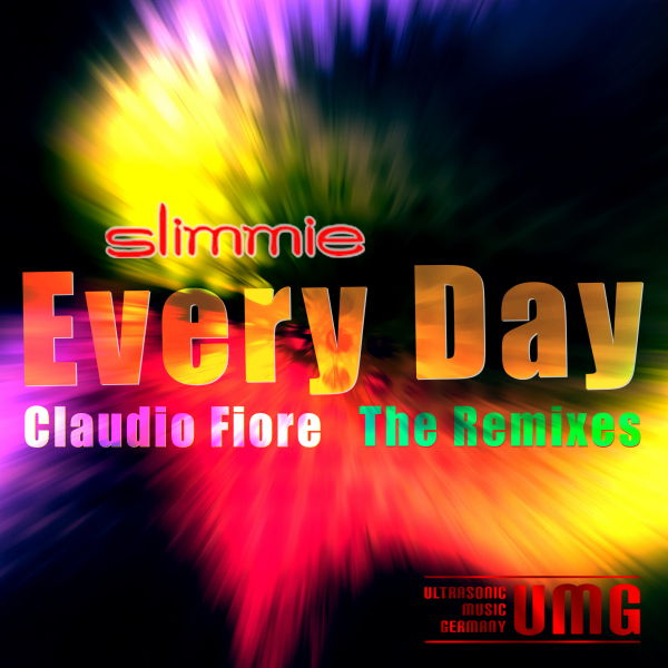 Every Day (The Remixes) (by Slimmie remixed by Claudio Fiore), 2012